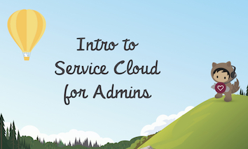 Intro to Service Cloud for Admins blog post