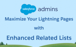 Salesforce Admins slide with text: Maximize your Lightning Pages with Enhanced Related LIsts