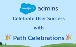 Slide with Salesforce Admins logo and text reading: Celebrate User Success with Path Celebrations