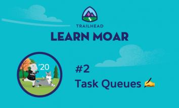 Learn MOAR Spring '20 - Task Queues