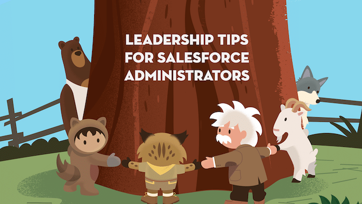 """Brown tree trunk with the words """"Leadership Tips for Salesforce Administrators"""" on it, encircled by Codey, Astro, Appy, Einstein, Cloudy, and Blaze holding hands."""