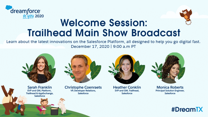 Welcome session image for the trailhead main show broadcast during DreamTX. Featuring speakers Sarah Franklin, Christophe Coenraets, Heather Conklin, and Monica Roberts.