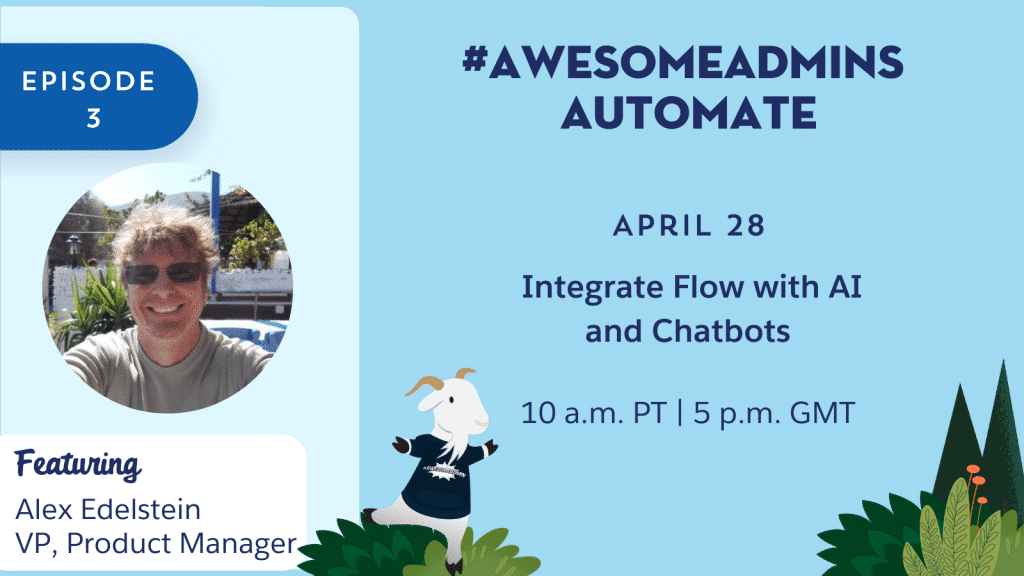 The first episode of #AwesomeAdmins Automate Integrate Flow with AI and Chatbotss airs on April 21 at 10 a.m. PT.