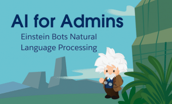 Ai for Admins: Einstein Bots Natural Language Processing