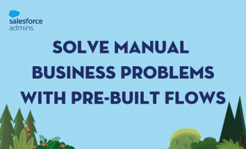 Solve Manual Business Problems with Pre-Built Flows