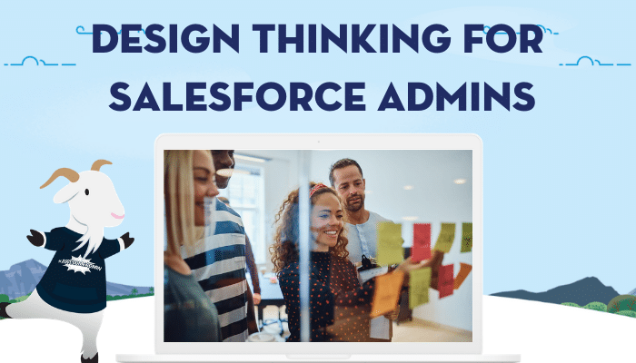Design Thinking for Salesforce Admins