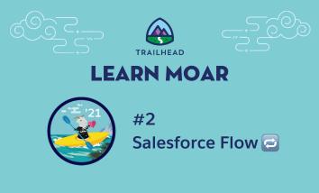 Learn Moar Blog 2: Salesforce Flow