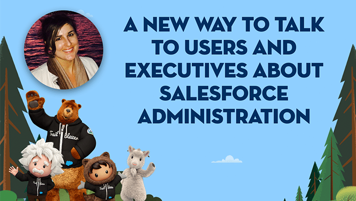 """Image of Juliette Warren next to text that says """"A New Way to Talk to Users and Executives About Salesforce Administration."""""""