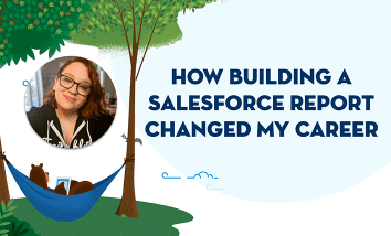 """Image of Courtney Coen and graphic of Codey reading a book in a hammock. Text next to Courtney says """"How Building My First Salesforce Report Changed My Entire Career."""""""