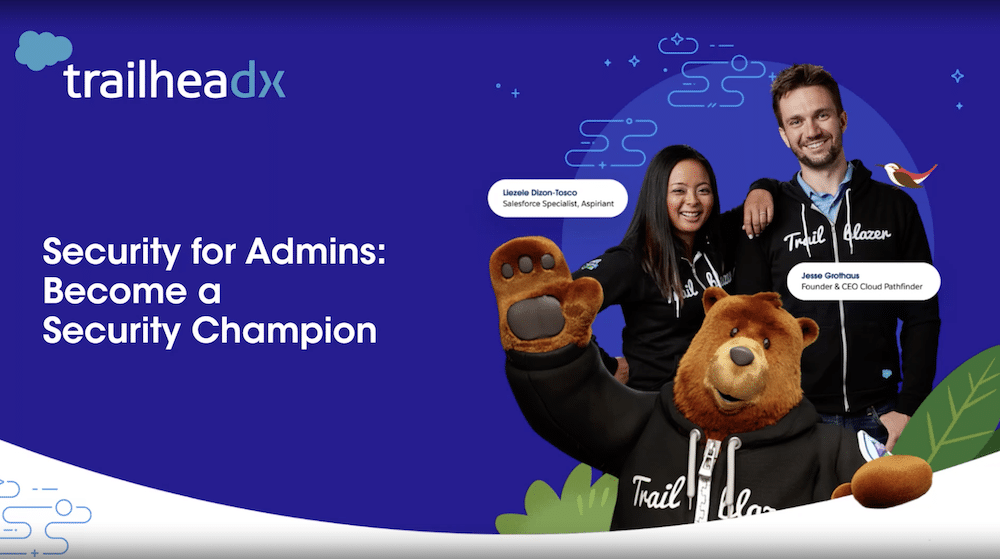 """TrailheaDX image featuring two Trailblazers and Codey in their Trailblazer hoodies. Text says """"Security for Admins: Become a Security Champion."""""""