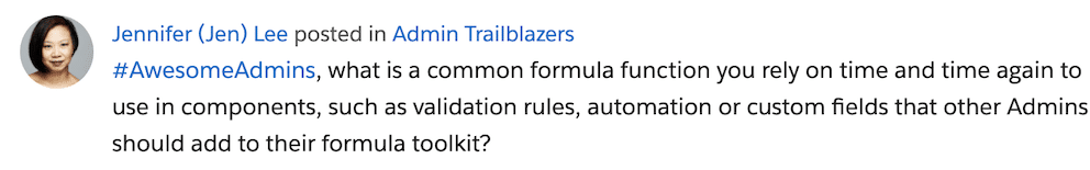 Jen Lee's post in the Trailblazer Community asking admins to share common formula functions they rely on.