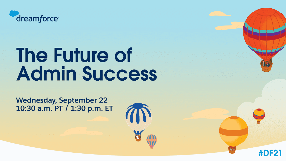 The Future of Admin Success Wednesday, September 22 at 10:30 a.m. PT.
