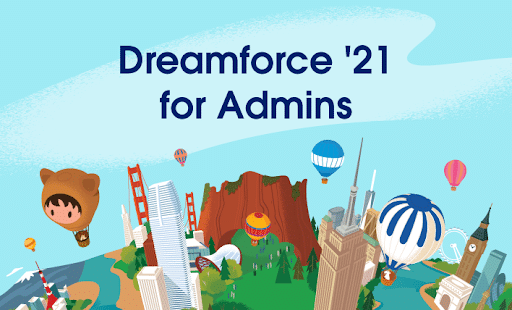"""Text that says """"Dreamforce '21 for Admins"""" next to hot air balloons."""