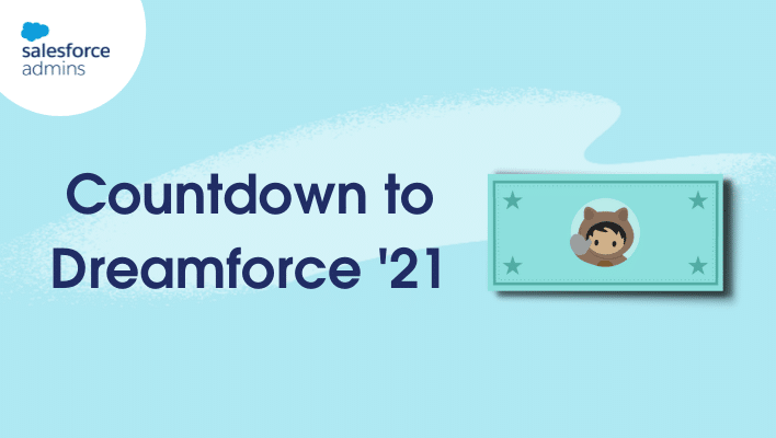 Countdown to Dreamforce '21 featured image.