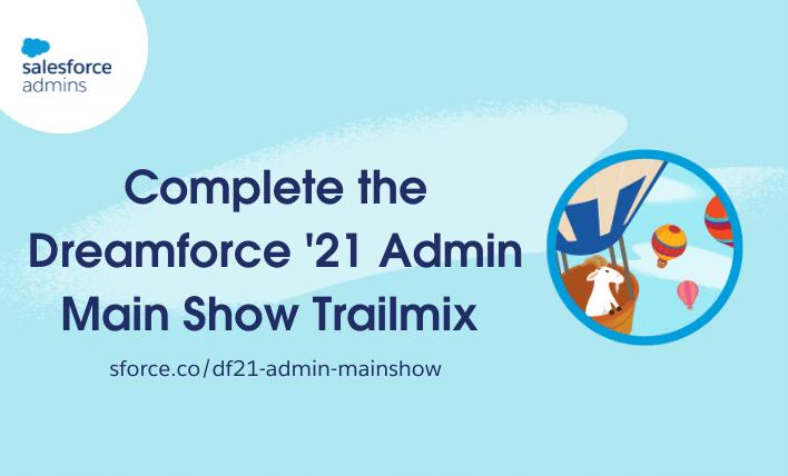 Dreamforce 21 Admin Main Show Trailmix